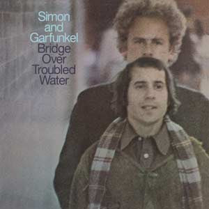 Simon & Garfunkel - Bridge Over Troubled Waters