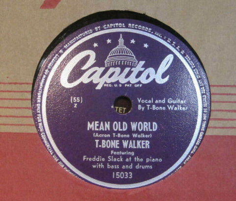 T-Bone Walker - Mean Old World b/w I Got A Break, Baby