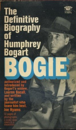 Bogie: The Definitive Biography of Humphrey Bogart