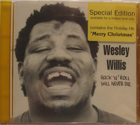 Wesley Willis - Rock 'n' Roll Will Never Die