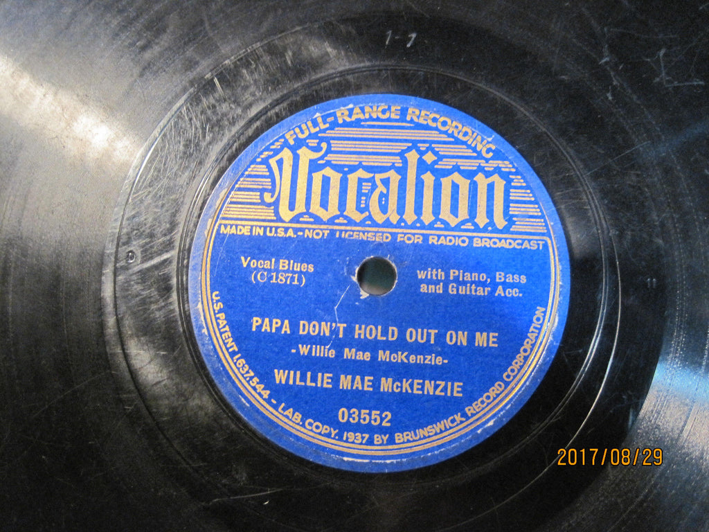 Willie Mae McKenzie - Papa Don't Hold Out on Me b/w I'm Getting Even with You