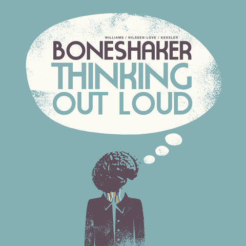 Boneshaker - Thinking Out Loud