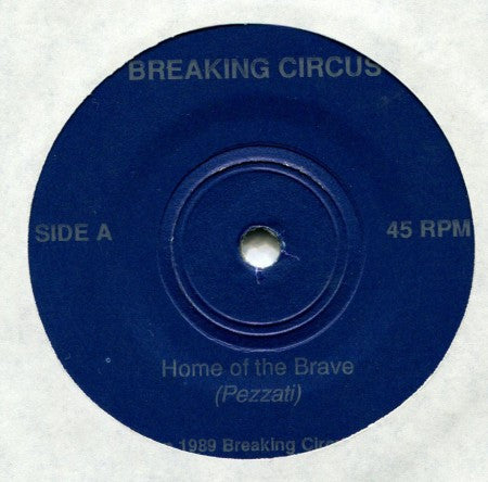 Breaking Circus - Home of the Brave/ Warhead