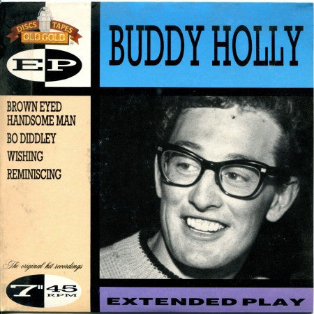 Buddy Holly - Extended Play/ Brown Eyed Handsome Man / Bo Diddley/ Wishing / Reminiscing
