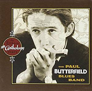 Paul Butterfield Blue Band -Elektra Years Anthology