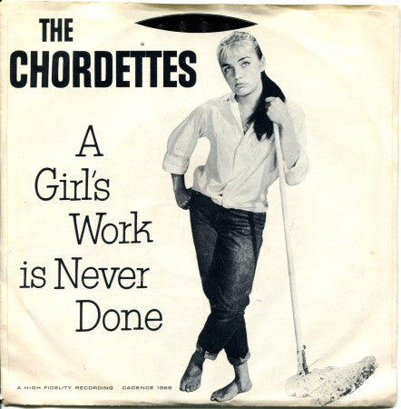 Chordettes - A Girl's Work Is Never Done / No Wheels