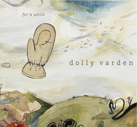 Dolly Varden - For A While