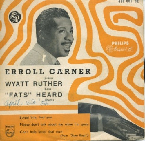 Erroll Garner w/ Wyatt Ruther and Fats Heard - Sweet Sue/Just You/ Please Don't Talk About Me When Im Gone/Cant Help Lovin That Man (from Show Boat)