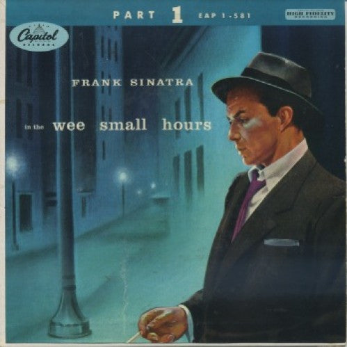 Frank Sinatra - In The Wee Small Hours Part 1/ In The Wee Small Hours Of The Morning/I See Your Face Before Me/ I'll Never Be The Same/This Love Of Mine
