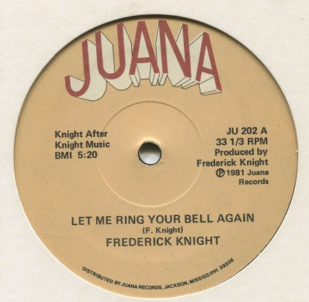 Frederick Knight - Let Me Ring Your Bell / When It Ain't Right With My Baby