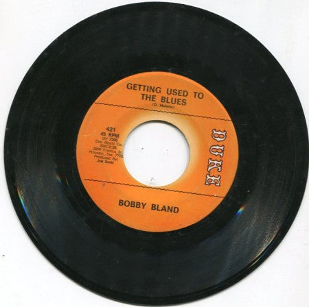 Bobby Bland - Getting Used to The Blues/ That Did It
