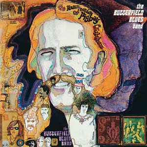 Paul Butterfield Blues Band - The Resurrection Of Pigboy Crabshaw