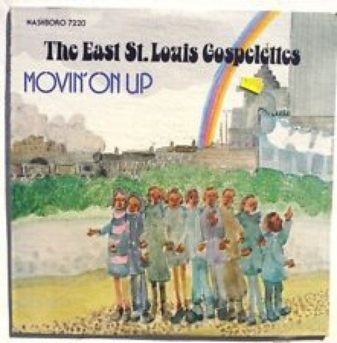 East St. Louis Gospelettes - Movin' On Up