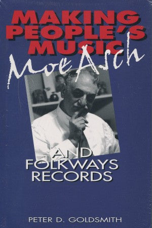 Making People's Music: Moe Asch & Folkways Records