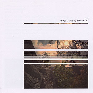Triage - Twenty Minute Cliff