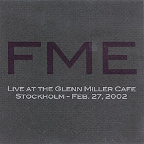 FME - Live at the Glenn Miller Cafe - Limited & Numbered