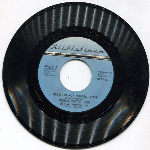 Bobby Patterson - Right Place, Wrong Time/ I Got a Suspicion
