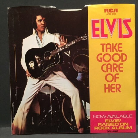 Elvis Presley - Take Good Care of Her / Got a Thing About You Baby - w/ PS