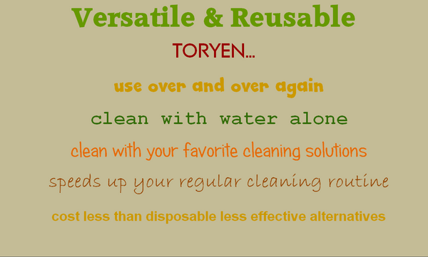 Microfiber Cleaning Cloth is Streak Free, Versatile and Reusable.  You can use Toryen to Clean with Water Alone or with your favorite Cleaning Solutions