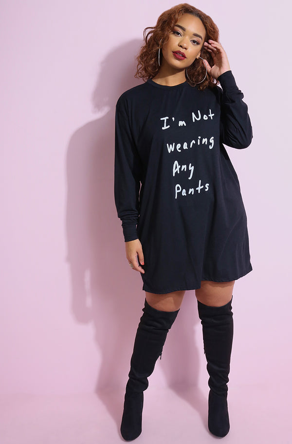 """I'm Not Wearing Any Pants"" Long Sleeve Black T-Shirt Dress plus sizes"