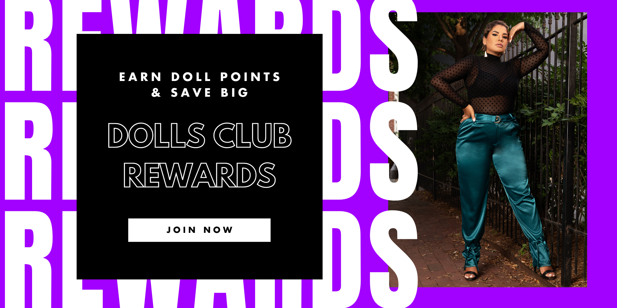Join the Dolls Club Rewards Program and start earning points towards coupons!