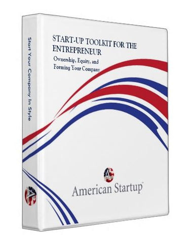 Start-Up Toolkit for the Entrepreneur. Ownership, Equity, and Forming Your Company