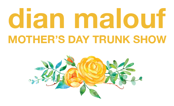 Dian Malouf Mother's Day Trunk Show