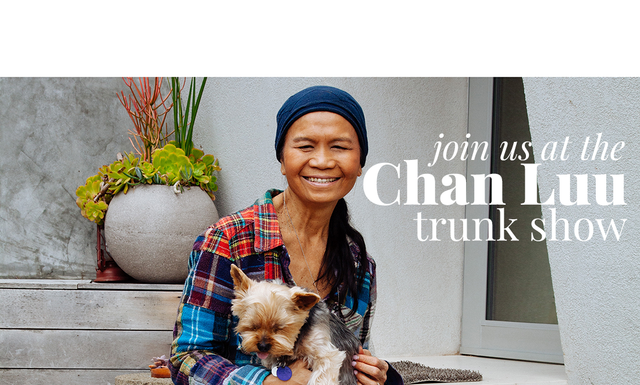 Welcome Designer Chan Luu to Houston for Mother's Day Pop-up | May 11th - 13th