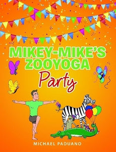 New Book! Mikey-Mike's Zoo Yoga Party!
