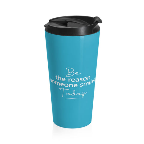 Be The Reason Someone Smiles Today - Stainless Steel Travel Mug Bright Blue - The Entrepreneur In Me Says Gift - Small Business Owner Present