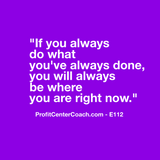 "E112 - Social Square 12"" x 12"" Inspirational Canvas Wall Hanging - ""If you always do what you've always done, you will always be where you are right now."""