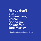 "E120 - Social Square 12"" x 12"" Inspirational Canvas Wall Hanging - ""If you don't start somewhere, you're gonna go nowhere"" Bob Marley"