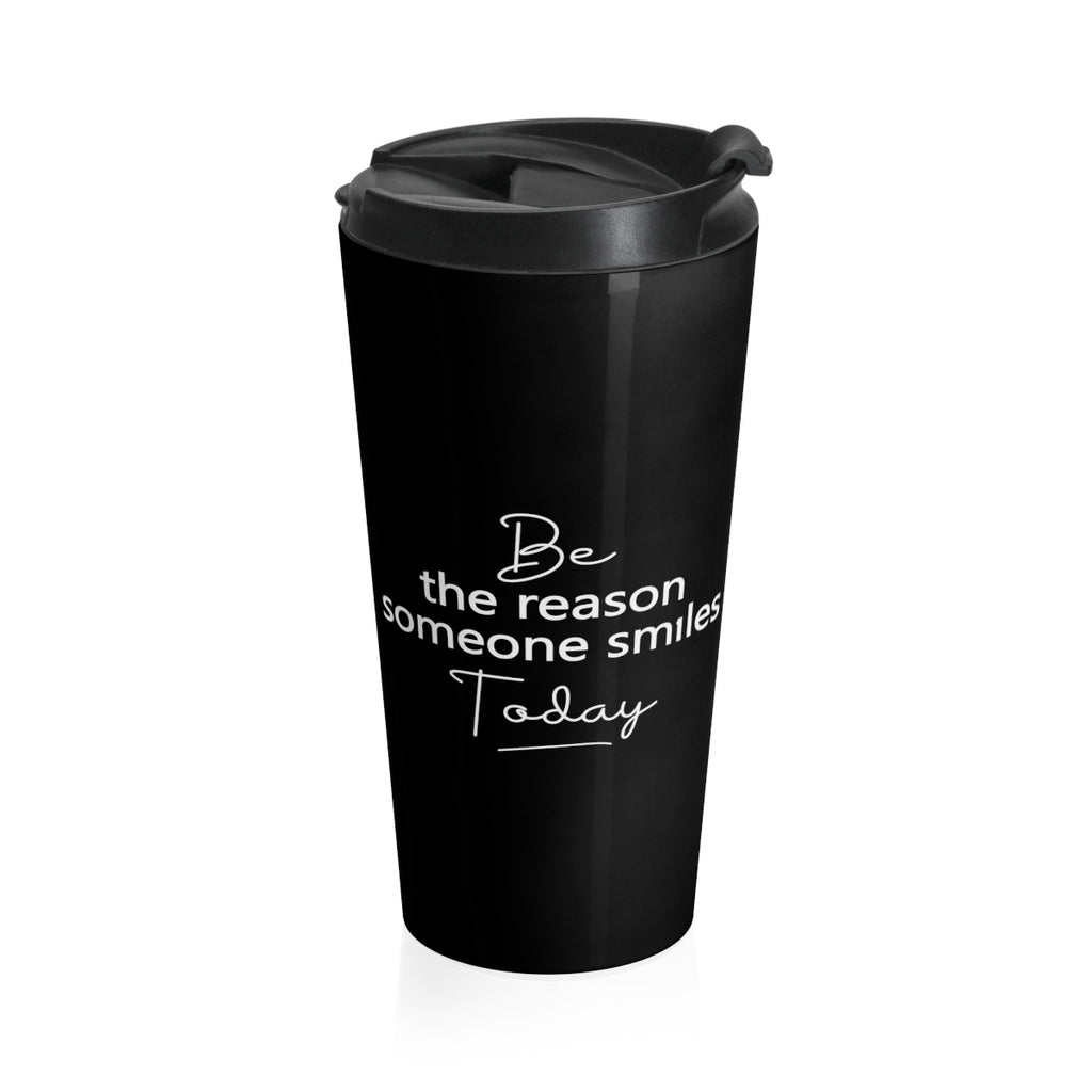 Be The Reason Someone Smiles Today - Stainless Steel Travel Mug - The Entrepreneur In Me Says Gift - Small Business Owner Present