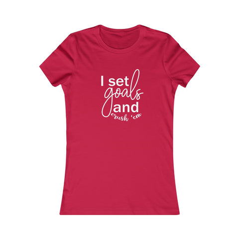I Set Goals and Crush Em - Women's Favorite Fitted Tee - The Entrepreneur In Me Says - Small Business Gift