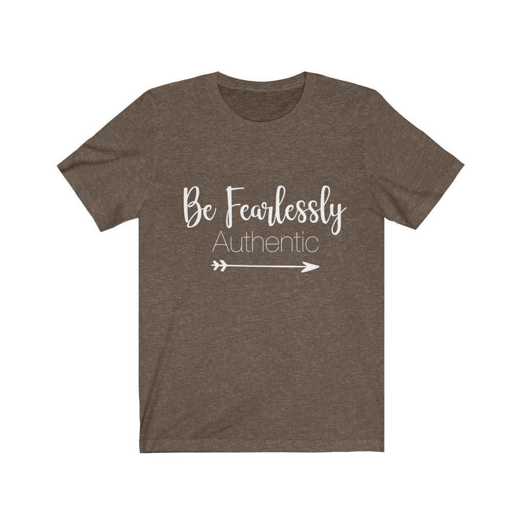 Be Fearlessly Authentic - Unisex Jersey Short Sleeve Tee - The Entrepreneur In Me Says - Motivation Inspiration Gift for Small Business Owner