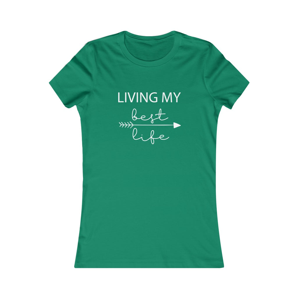 Living My Best Life - Women's Favorite Fitted Tee - The Entrepreneur In Me Says - Small Business Gift