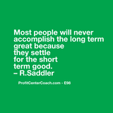 "E98 - Social Square 12"" x 12"" Inspirational Canvas Wall Hanging - ""Most people will never accomplish the long term great because they settle for the short term good."" R.Saddler"
