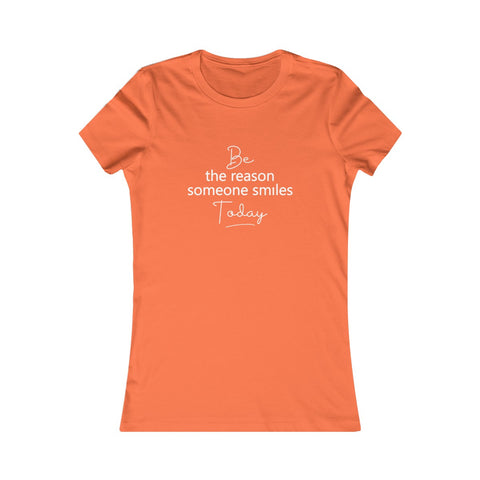 Be the Reason Someone Smiles Today - Women's Favorite Fitted Tee - The Entrepreneur In Me Says - Small Business Gift
