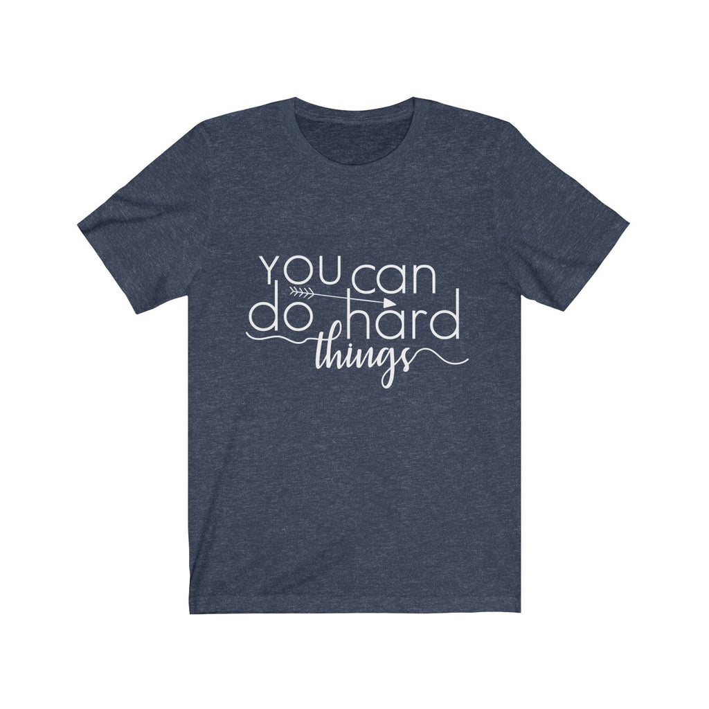 You Can Do Hard Things - Unisex Jersey Short Sleeve Tee - The Entrepreneur In Me Says - Motivation Inspiration Gift for Small Business Owner