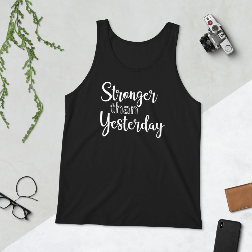 Stronger Than Yesterday - Unisex Tank Top - Entrepreneur Motivation Shirt - Inspiration Gift For Small Business Owner