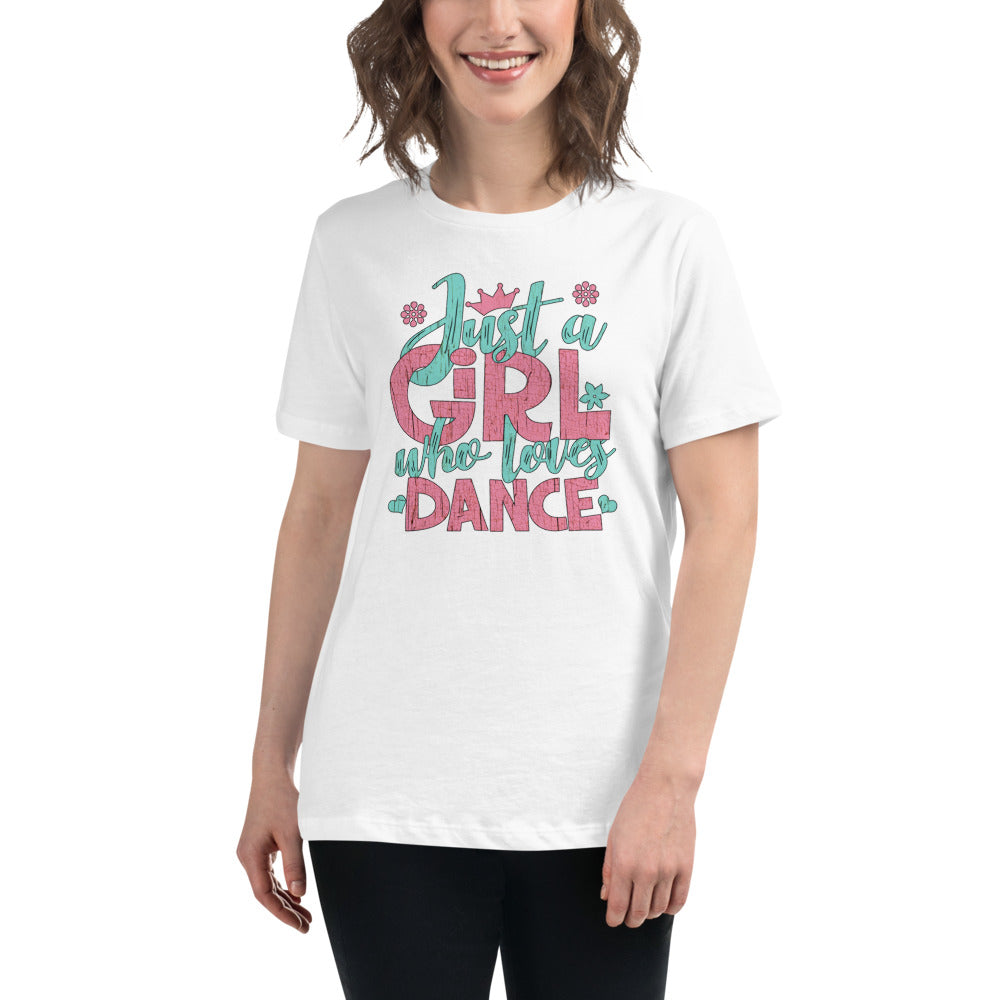 Just a Girl Who Loves Dance - Women's Relaxed T-Shirt