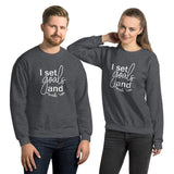I Set Goals and Crush Em - Unisex Sweatshirt - The Entrepreneur In Me Says - Small Business Gift