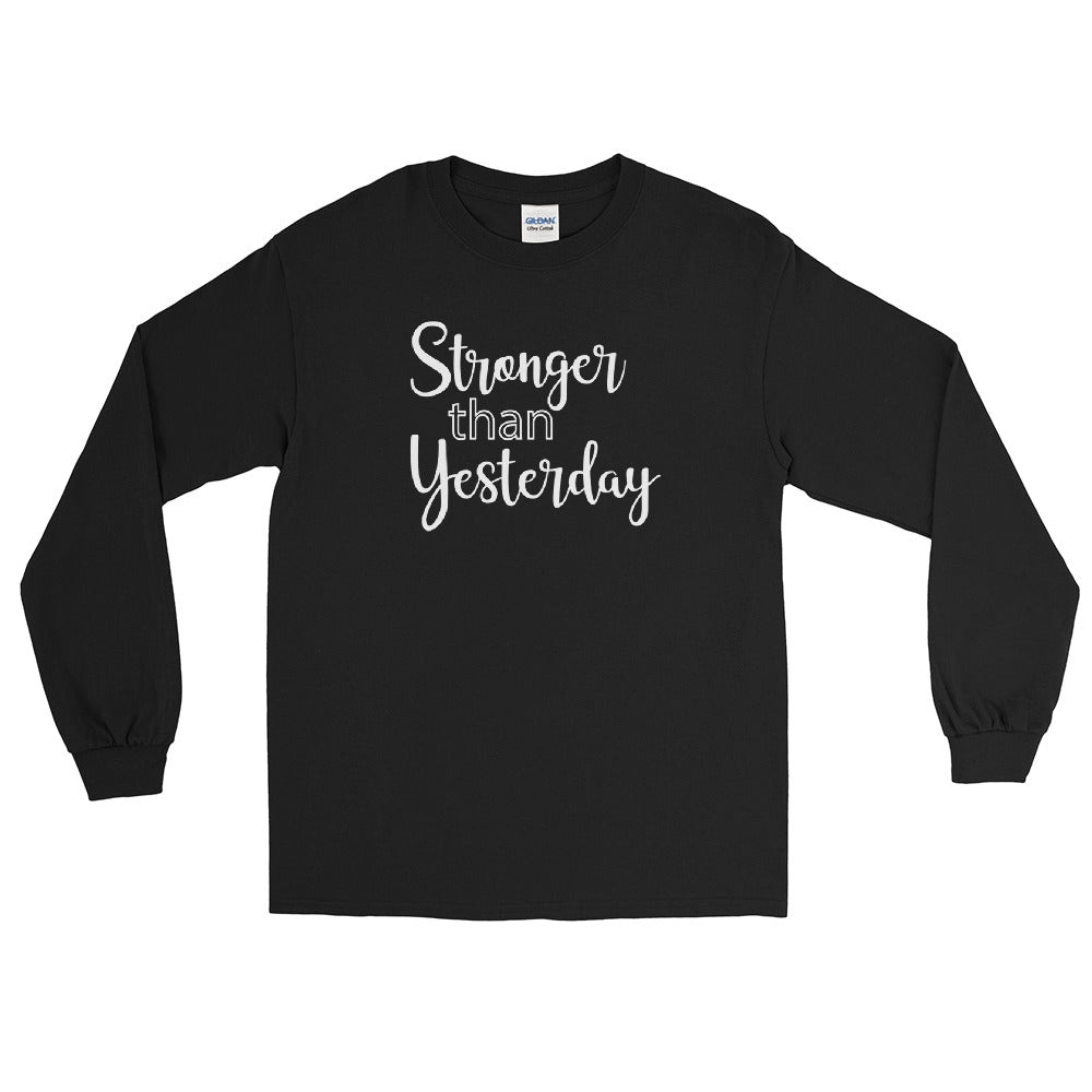 Stronger Than Yesterday - Men's Long Sleeve Shirt - Entrepreneur Motivation Shirt - Inspiration Gift For Small Business Owner
