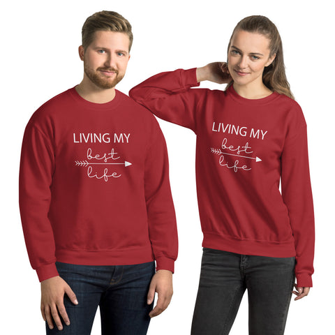 Living My Best Life - Unisex Sweatshirt - Entrepreneur Motivation Shirt - Inspiration Gift For Small Business Owner