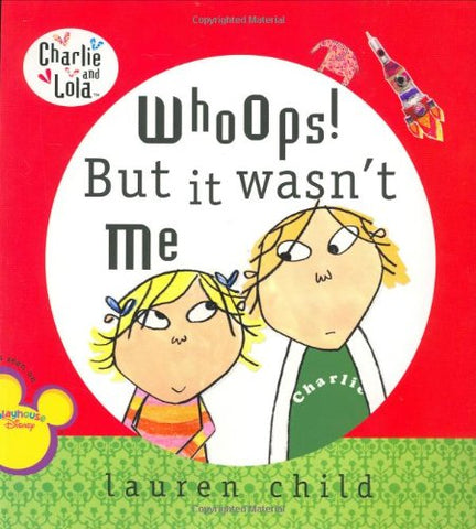 Whoops! But It Wasn't Me (Charlie and Lola)