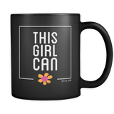 Mug- 11 oz. This Girl Can