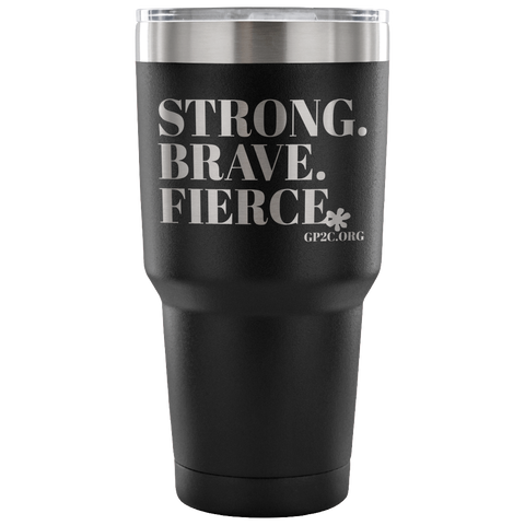 Insulated Tumbler 30 OZ.- STRONG. BRAVE. FIERCE.