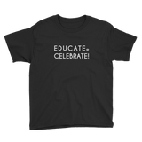 Kids T-shirt- Educate. Celebrate!
