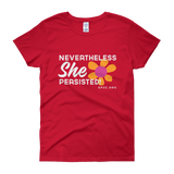 Women's T-Shirt- NEVERTHELESS SHE PERSISTED!