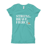 Girl's T-Shirt- STRONG. BRAVE. FIERCE.